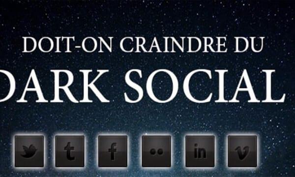 Doit-ton craindre du Dark Social ?